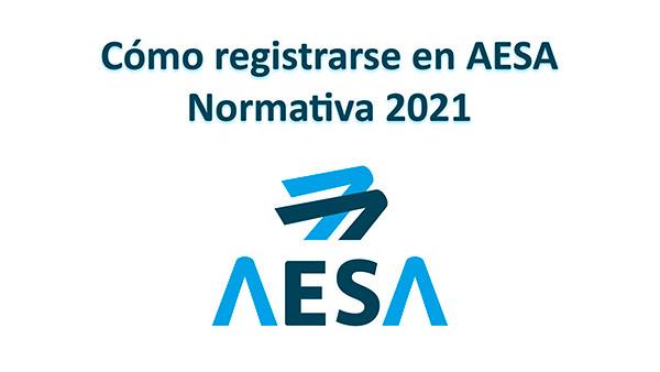 Cómo-registrarse-en-AESA-normativa-2021